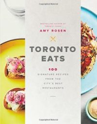 Toronto Eats by Amy Rosen