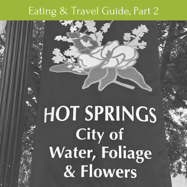 Hot Springs AR: Where to Eat and Travel Guide, Part 2