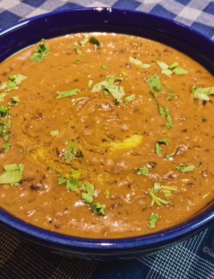 Dal Makhni ~ Creamy Black lentils