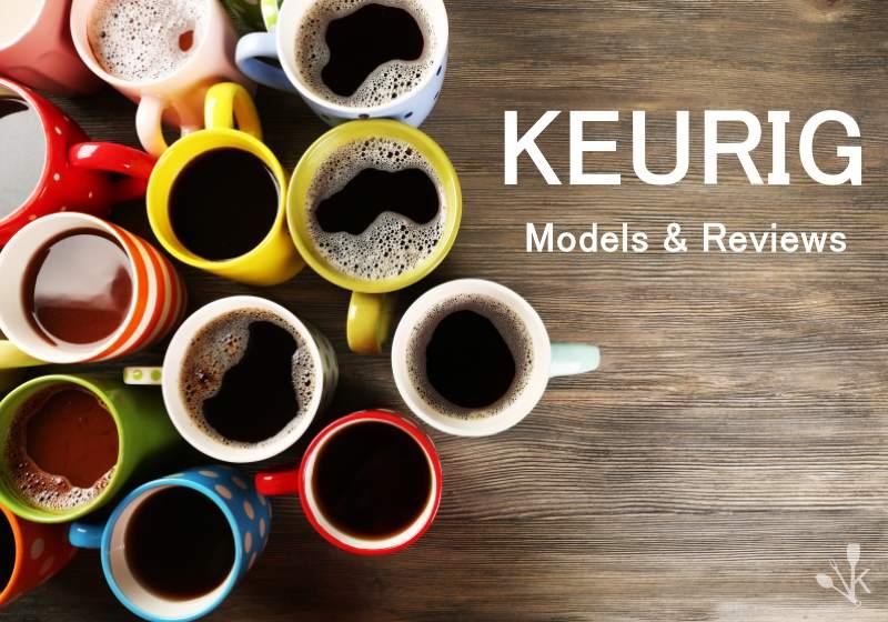 Types Keurig Coffee Makers