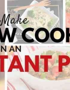 Can you make slow cooker recipes with an electric pressure also how to convert instant pot rh kitchenstewardship