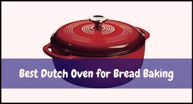 Best Dutch Oven for Bread Baking