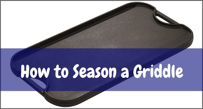 How to Season a Griddle