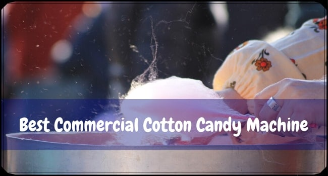 Best Commercial Cotton Candy Machine