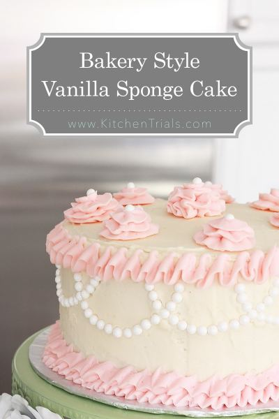 Bakery Style Vanilla Sponge Cake Kitchen Trials