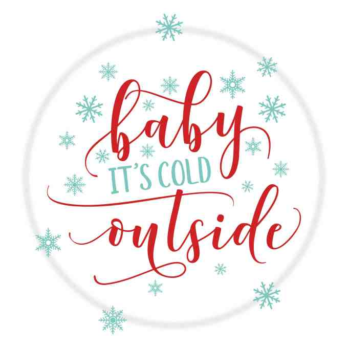 Baby It's Cold Outside ~ A free Christmas printable in a variety of sizes ~ 4x6, 5x7, 8x10, and square