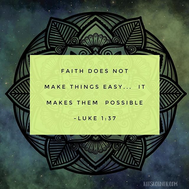 Monday Mantra : Faith does not make things easy.. it makes them possible..