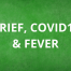 Grief, COVID19, Fever