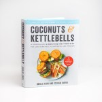 Coconuts & Kettlebells Cookbook and Fitness/Lifestyle Plan