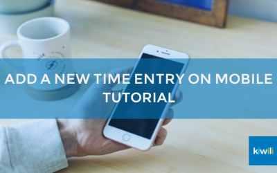 Add a New Time Entry on Mobile with Kiwili