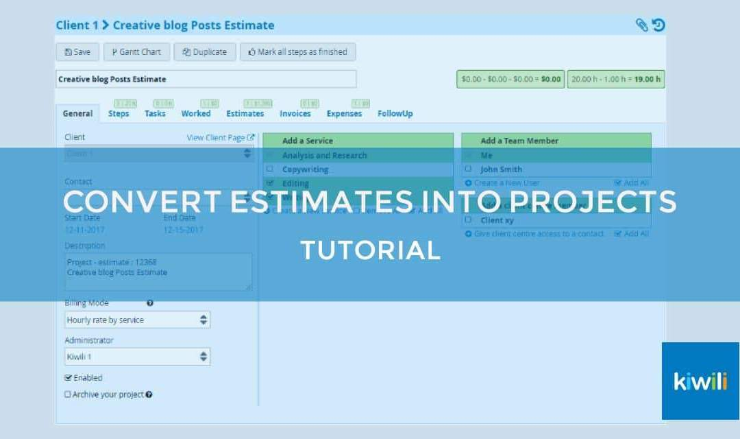 Convert Your Estimates into Projects and Bill Your Time with Kiwili