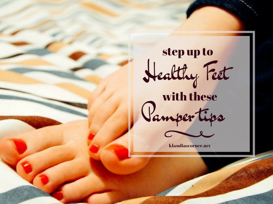 Step Up to Pampered Healthy Feet With These Tips - klaudiascorner.net
