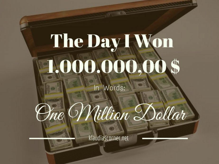The Day I Won 1.000.000,00 US Dollar