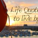 Life quotes to live by ~ Happiness is the Key to Life