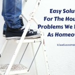 Easy Solutions For The Household Problems We Fear Most As Homeowners