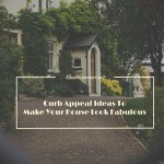 Curb Appeal Ideas To Make Your House Look Fabulous