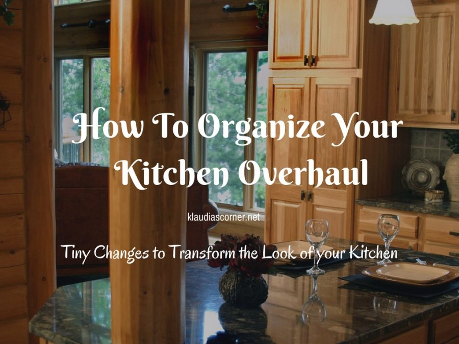 How To Organize Your Kitchen - Tiny Changes to Transform the Look of Your Kitchen