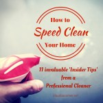 How to Speed Clean Your Home Like a Professional