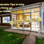 Dream Home Plans – Invaluable Tips To Help You Fixing Up Your House
