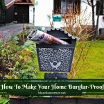 Is Your Home Burglar-Proof? – Your Home Is Unsafe If You Haven't Done This