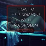 Treatments Alcohol Addiction – How To Help Someone With Alcoholism