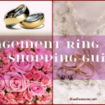 Engagement Ring Shopping Guide – Girls, We Need To Talk Rings!