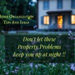 Homemakers Home Organization Tips & Ideas – Don't Let These Property Problems Keep You Up at Night