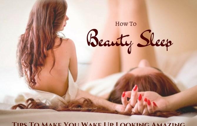 How to Beauty Sleep