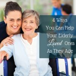 In Home Care For Elderly – 4 Ways You Can Help Loved Ones As They Age