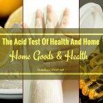 Home Goods & Health -The Acid Test of Health and Home