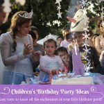 Children's Birthday Party Ideas – Easy Ways To Tame All The Excitement At Your Kid's Birthday Party
