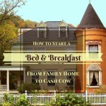 How To Start A Bed And Breakfast – From Family Home To Cash Cow