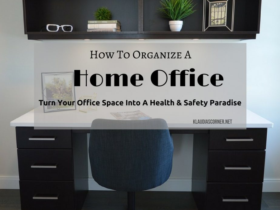 How To Organize A Home Office Healthy Safe Home Office