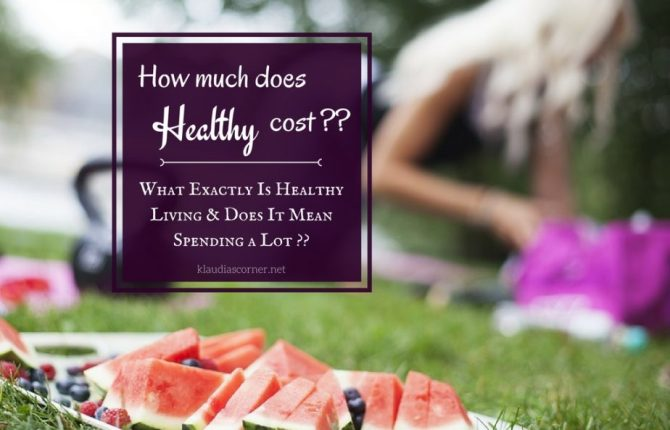 What Is Healthy Living And Does It Actually Mean Spending a Lot?