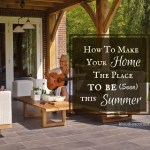 How To Make Your House The Place To Be (Seen) This Summer