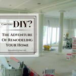DIY Home Decorating Ideas – The Adventure Of Remodeling Your Home