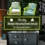 Cheap Home Decor Tips – Smart Home Decorating Ideas For The Smallest Budget