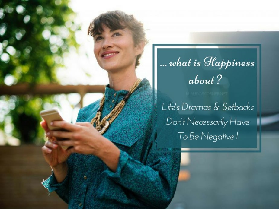 What Is Happiness About? - Dealing With Dramas & Setbacks In Life