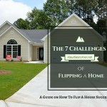 How To Flip A House Successfully – The Seven Challenges Guide On How To Flip A Home