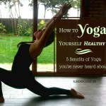 How To Yoga Yourself Healthy – 5 Benefits Of Yoga You've Never Heard About