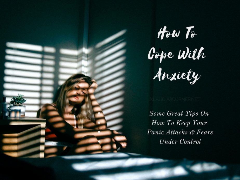 How To Cope With Anxiety - Keep Your Panic Attacks And Anxiety Under Control