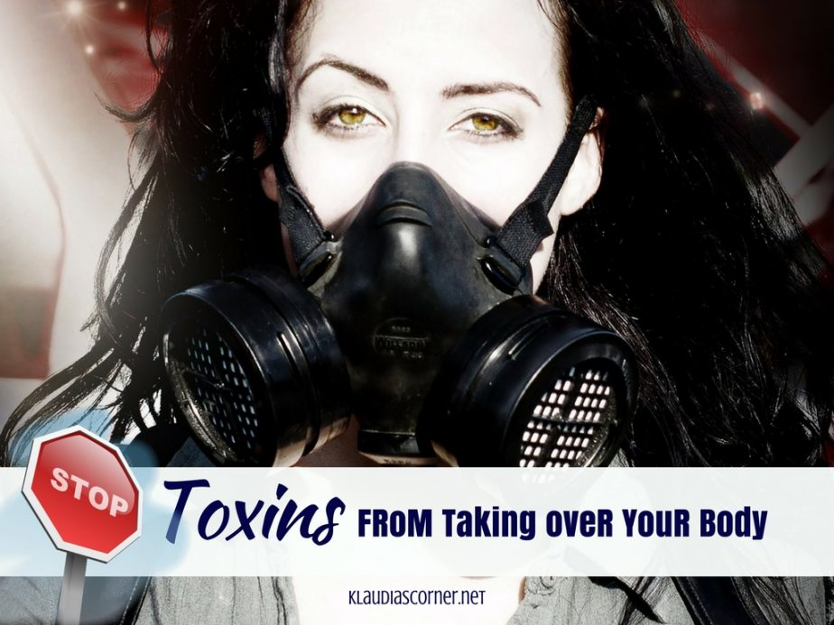 How To Maintain A Good Health - Stop Toxins From Taking Over Your Body