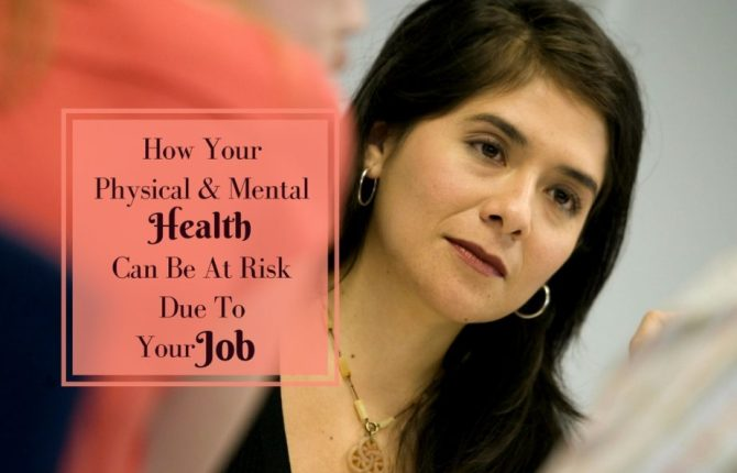 Health And Jobs - How Your Physical & Mental Health Can Be At Risk Due To Your Job