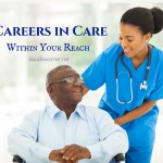 Careers in Care That Are Within Your Reach – Helping People In Need