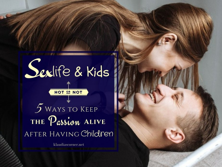 Sex And Kids - How To Keep Your Sex Life Healthy After Having Children