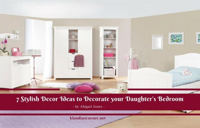 Girls Bedroom Ideas - 7 Stylish Decor Ideas to Decorate Your Daughter's Bedroom