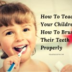 How To Teach Your Children About Oral Hygiene