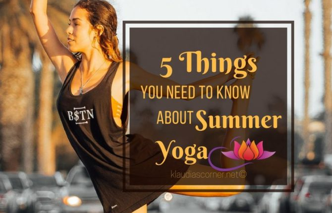 How To Yoga In Summer - 5 Things You Need to Know About Summer Yoga