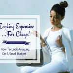 How To Look Attractive On A Budget – Looking Expensive… For Cheap!
