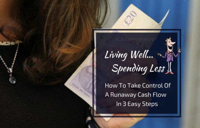 Living Well Spending Less How To Take Control of A Runaway Cash Flow in 3 Easy Steps
